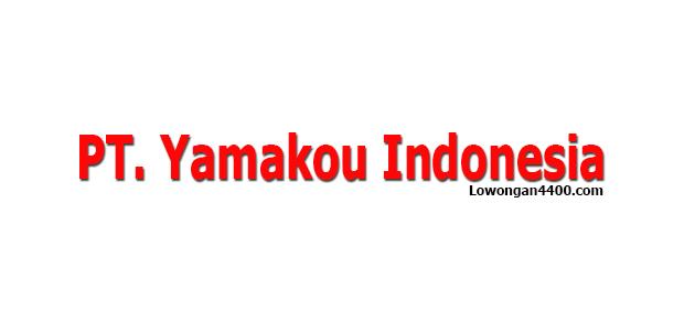 Lowongan Kerja PT. Yamakou Indonesia Terbaru