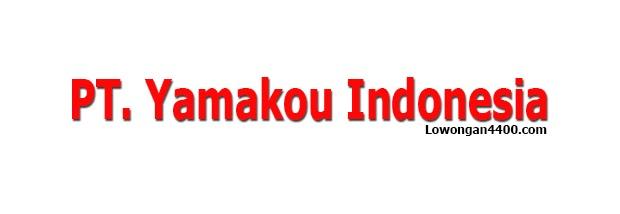 Lowongan Kerja PT. Yamakou Indonesia Cikarang Terbaru