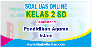Soal UAS PAI Online Kelas 2 SD Semester 1 ( Ganjil ) - Langsung Ada Nilainya