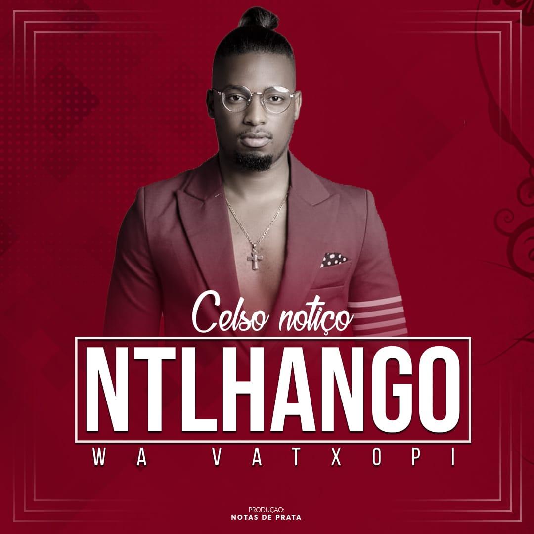 Celso Notiço - Ntlhango Wa Vatxopi ( Kizomba 2019 ) [ DOWNLOAD MUSIC