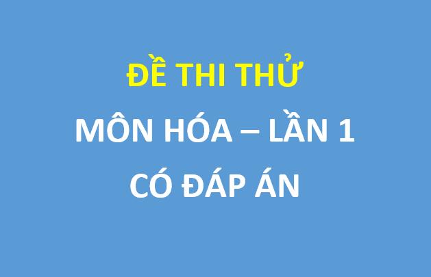Đề thi thử môn hóa lần 1 trường thpt chuyên Lam Sơn - có đáp án