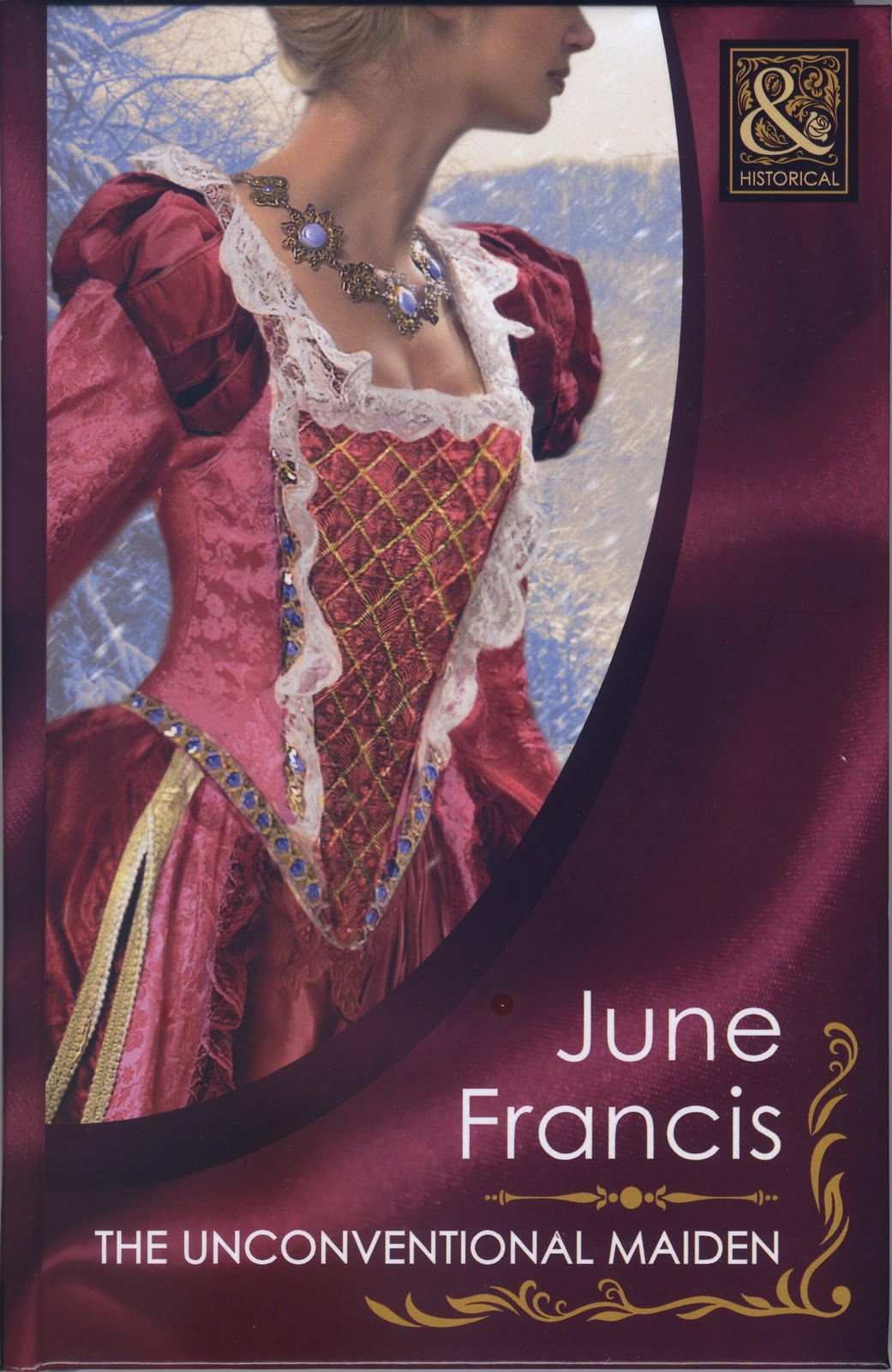 June Francis THE UNCONVENTIONAL MAIDEN Harlequin Mills & Boon . ISBN  9780263218411. Hardback £13.99