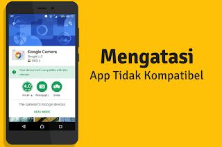 Android Tidak Kompatibel Dengan Versi Google Play