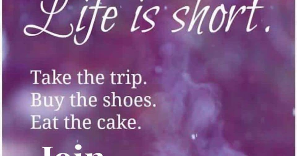 Life S Too Short Buy The Shoes