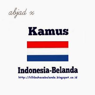 Abjad X, Kamus Indonesia - Belanda