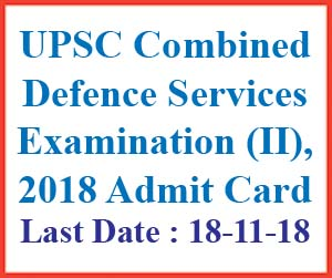 UPSC Combined Defence Services Examination (II), 2018 Admit Card