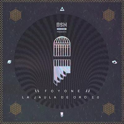 BSN Posse & Foyone - La Jaula De Oro 2.0 [2016]