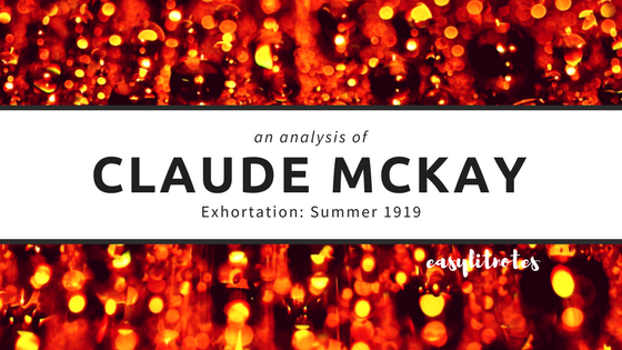 an analysis of claude mckay's exhoration: summer 1919