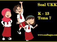 Soal UKK Kelas 1 Tema 7 Kurikulum 2013