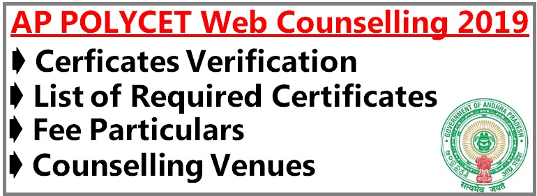 AP POLYCET Web Counselling 2019, Cerficates Verification, List Of Required Cerificates ,Fee Particulars ,Counselling Venues