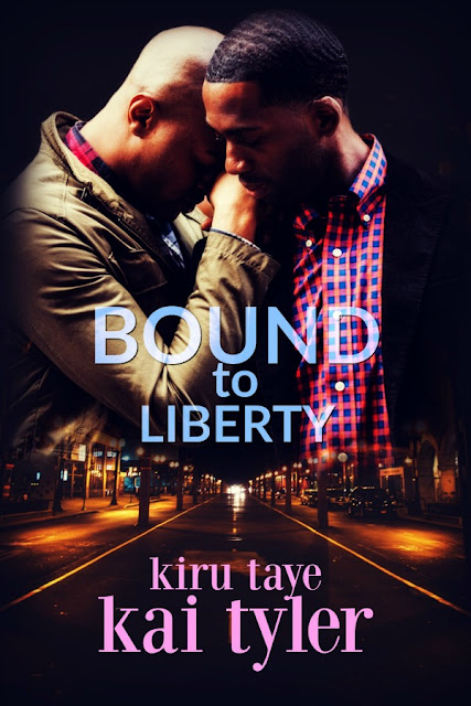 He is not ready to lose his heart #CoverReveal Bound to Liberty #MMRomance @KaiTylerAuthor @KiruTaye