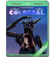 COLOSAL: UN MONSTRUO INCONTROLABLE (2016) WEB-DL 1080P HD MKV INGLÉS SUBTITULADO