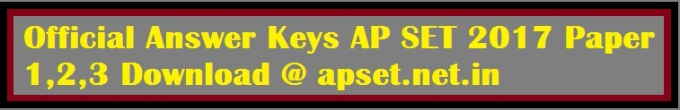 TeachersEra.com: Official Answer Keys AP SET 2017 Paper 1,2,3 Download @ apset.net.in
