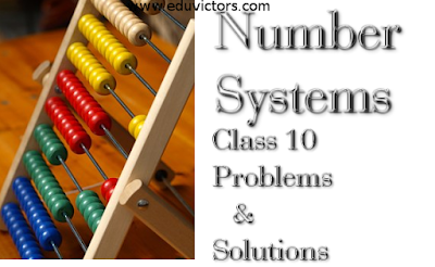 CBSE Class 10 - Maths - Number Systems - Problems and Solutions (#cbsenotes)
