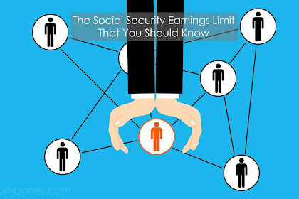 The Social Security Earnings Limit That You Should Know