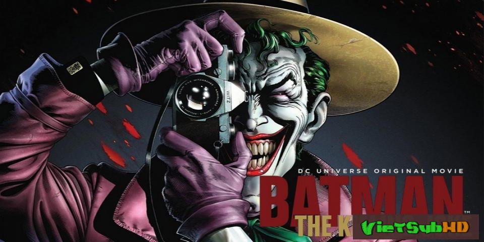Phim Người Dơi: Sát Thủ Joke VietSub HD | Batman: The Killing Joke 2016
