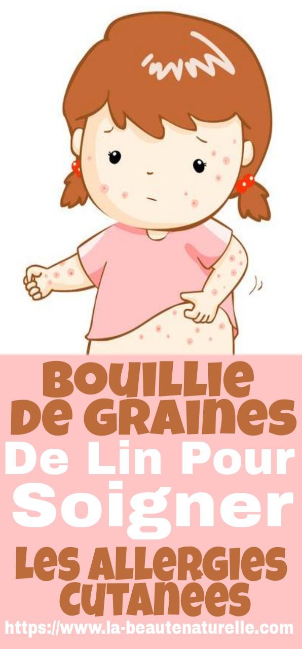 Bouillie de graines de lin pour soigner les allergies cutanées