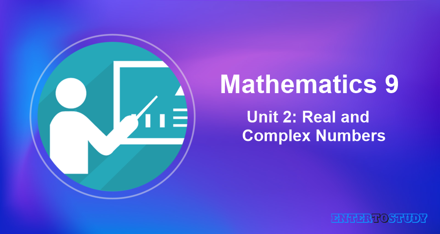 Mathematics 9th Unit 2: Real and Complex Numbers