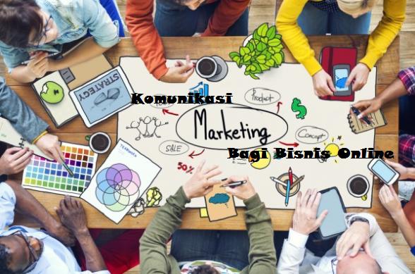 Komunikasi Sangat Penting Bagi Marketing Bisnis Online