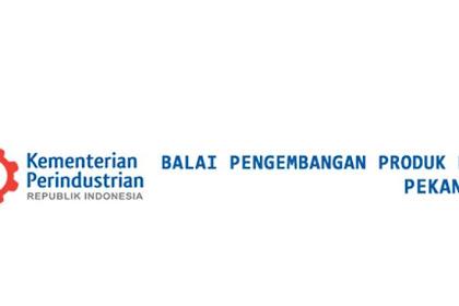 Lowongan Balai Pengembangan Produk dan Standardisasi Industri (BPPSI) Pekanbaru Januari 2019