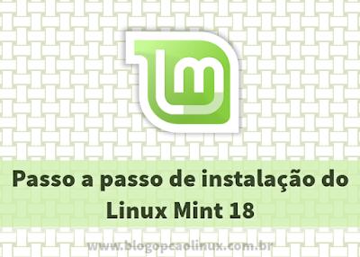 Passo a passo de instalação do Linux Mint 18