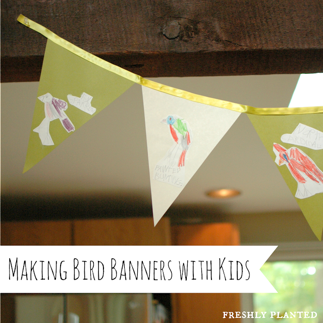 Bird Banners for Kids | Freshly Planted