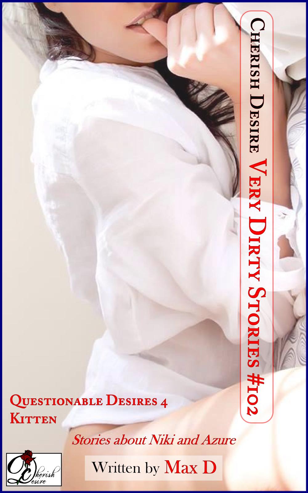 Cherish Desire: Very Dirty Stories #102, Max D, erotica