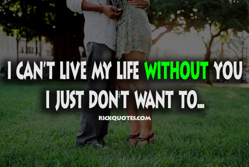 Without You Quotes I Cant Live