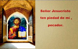 Resultado de imagen para Señor Jesús, Hijo de Dios, ten piedad de mí, pecador