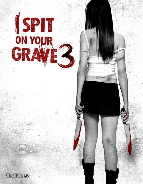 I Spit on Your Grave 3 Vengeance is Mine