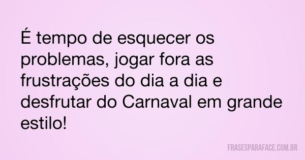 Miga Nem Te Conto Frases Para Ser Usada No Carnaval