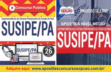 Apostila SUSIPE 2017 cargos de nível superior e de nível médio.