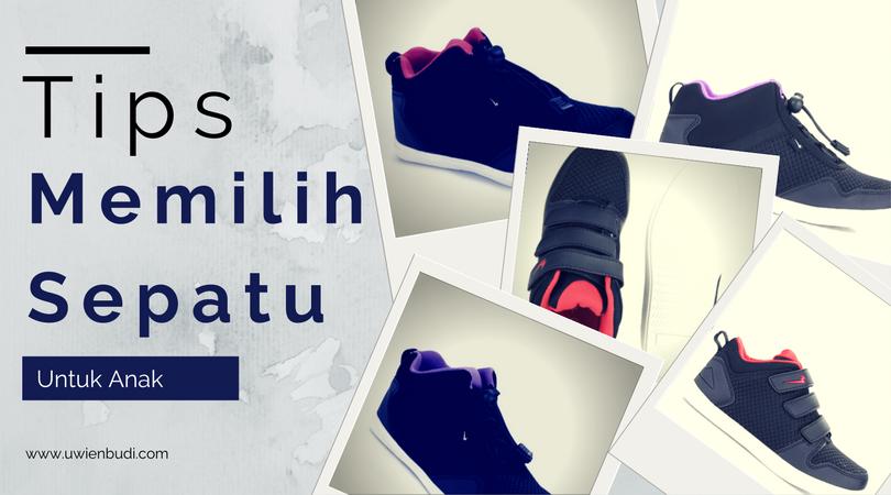 Tips Memilih Sepatu untuk Anak ~ Uwien Budi 1cfaff4988