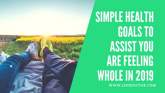 Simple Health Goals to Help You Feel Whole in 2019