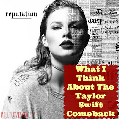 What I Think About The Taylor Swift Comeback