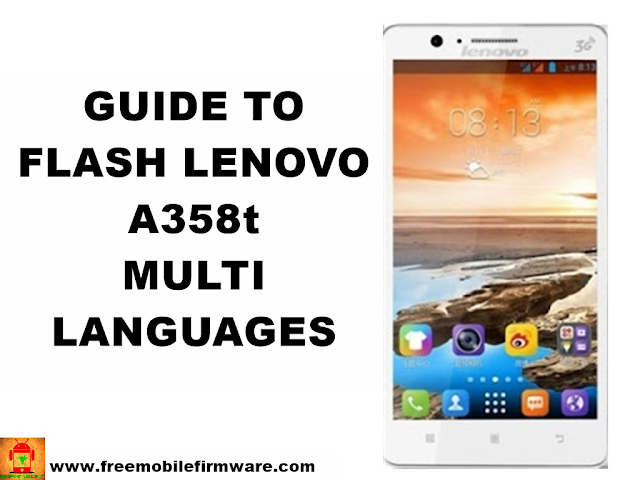 Flash Lenovo A358t All Languages MT6582__Lenovo__Lenovo A358t__A358t__4.4.2__ALPS.KK1.MP1.V2.10