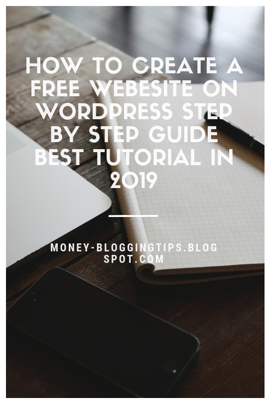 How to create a free website on WordPress step by step guide best tutorial in 2019