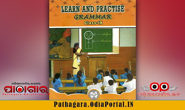 Learn and Practise Grammar (SLE) - Class-IX School Text Book - Download Free e-Book (HQ PDF), Read online or Download Learn and Practice Grammar (SLE) Text Book of Class -9, published and prepared by Board of Secondary Education, Odisha.  This book also prescribed for all Secondary High Schools in Odisha by BSE (Board of Secondary Education).
