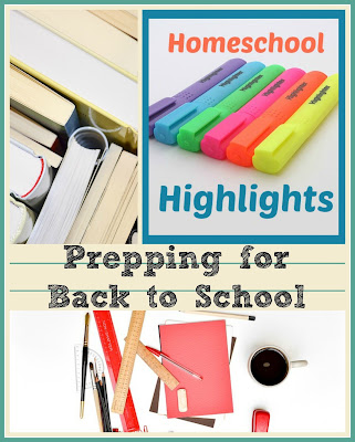 Homeschool Highlights - Prepping for Back to School on Homeschool Coffee Break @ kympossibleblog.blogspot.com