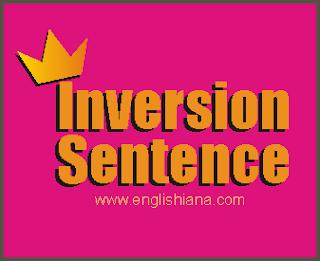 Inversion Sentence dalam Bahasa Inggris