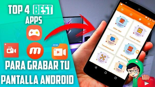 Top 4 Mejores Apps para Grabar Tu Pantalla en Android Sin Root 2018 - 2019