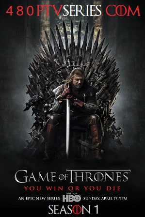 Watch online Free Game of Thrones (S01) Season 1 Full English Download 480p 720p All Episodes