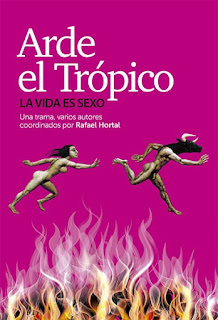 """""""Arde el trópico: la vida es sexo"""" - VV.AA coordinados por Rafael Hortal"""