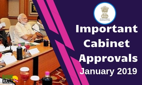 Important Cabinet Approvals: January 2019