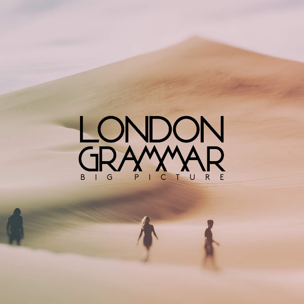 London Grammar - Big Picture - Single Cover