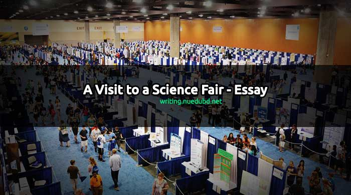 A Visit To A Science Fair Essay  Studyhourbd A Visit To A Science Fair Essay