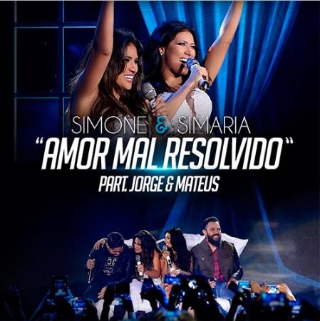 Baixar Simone e Simaria Part. Jorge e Mateus – Amor Mal Resolvido (2016)
