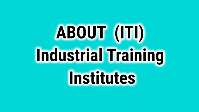 Industrial Training Institutes After 12th in India