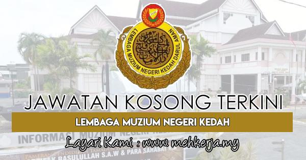 Jawatan Kosong Terkini 2018 di Lembaga Muzium Negeri Kedah