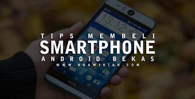 Tips Membeli Smartphone Android Bekas